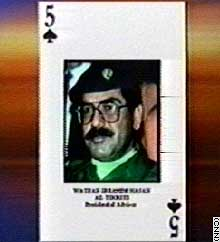 Saddam's half-brother, Watban Ibrahim Hasan al-Tikriti, is the five of spades on the U.S. most-wanted card deck.