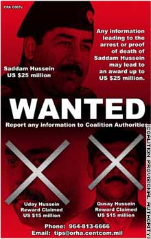 The coalition has already paid a $30 million reward for a tip on the whereabouts of Uday and Qusay Hussein.